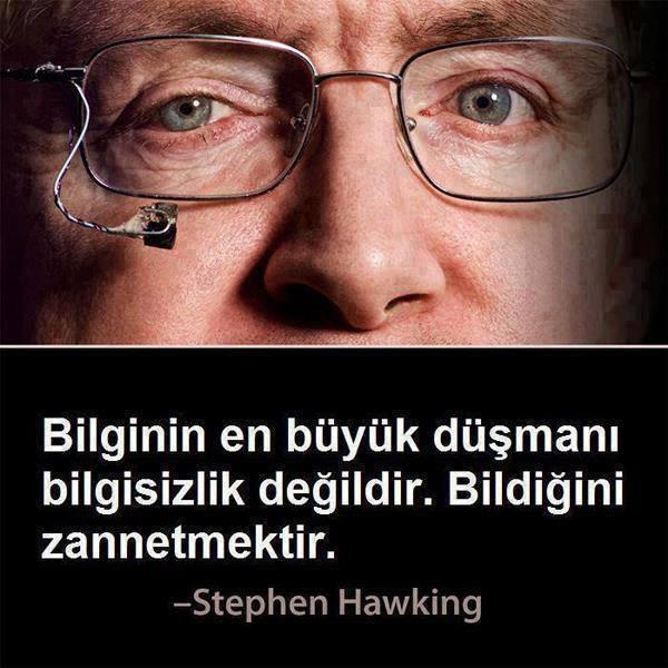 Bilginin En Büyük Düşmanı Stephen Hawking